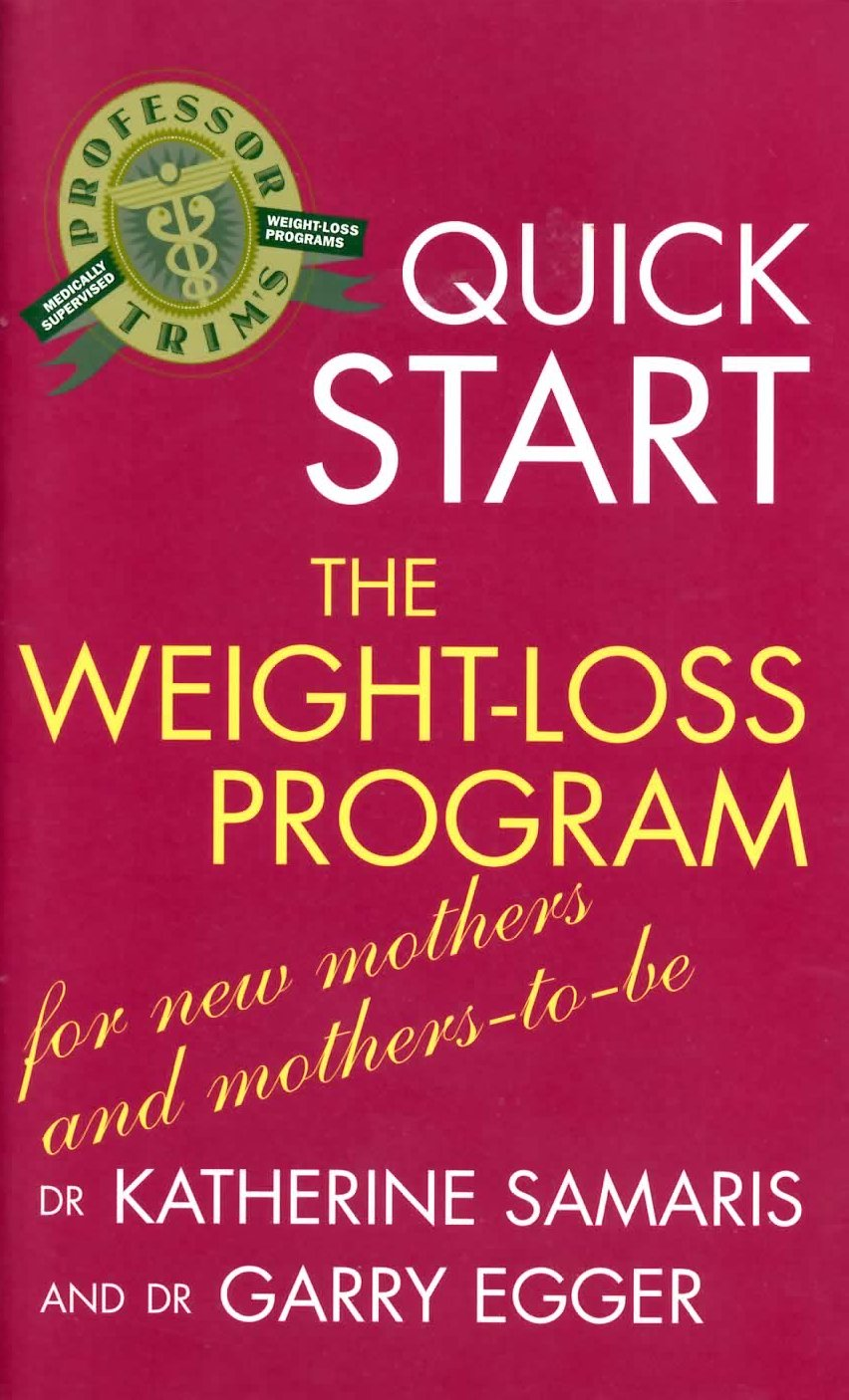 Quick Start – The Weight-Loss Program for New Mothers and Mothers-to ...