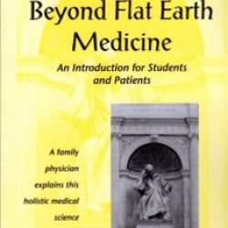 Homeopathy - Beyond Flat Earth Medicine 2