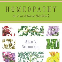 Homeopathy: An A to Z Home Handbook 5