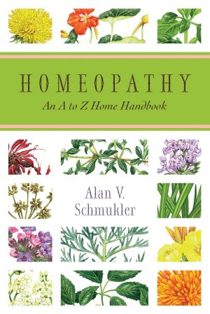 Homeopathy: An A to Z Home Handbook 1